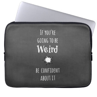 Funny Weird Quote Laptop Sleeve