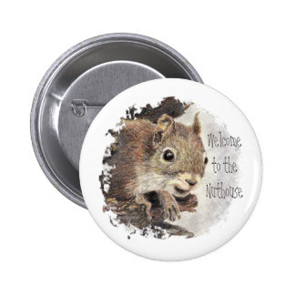 Funny, Welcome to the Nuthouse, Squirrel, Animal Buttons