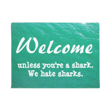 Beach Themed Funny Welcome unless you're a shark Doormat
