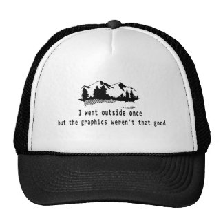 Funny Went outside once graphics computer gaming Trucker Hat