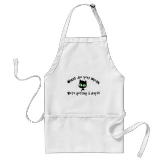 Funny What Do You Mean We're Getting a Dog?! Adult Apron