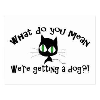 Funny What Do You Mean We're Getting a Dog?! Postcard