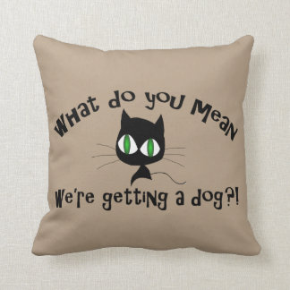 Funny What Do You Mean We're Getting a Dog?! Throw Pillow
