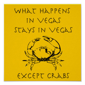 Funny What Happens in Vegas Crabs Posters