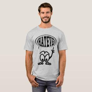 Funny Whatever Cartoon Stickman T T-Shirt