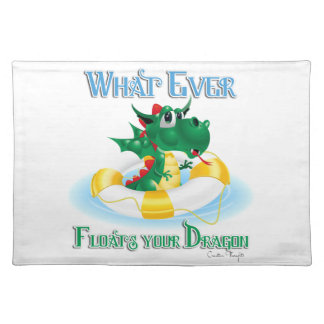 Funny Whatever Floats Your Dragon Placemat