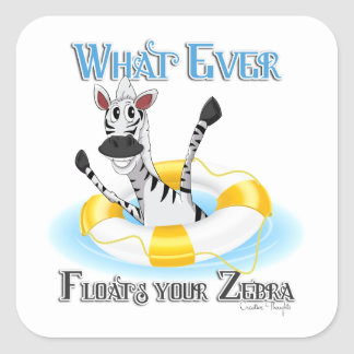 Funny Whatever Floats your Zebra Square Sticker