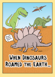 funny_when_dinosaurs_roamed_earth_birthd
