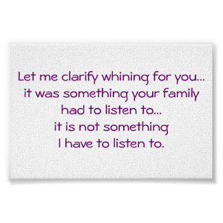 Funny-Whining-Complaining Poster