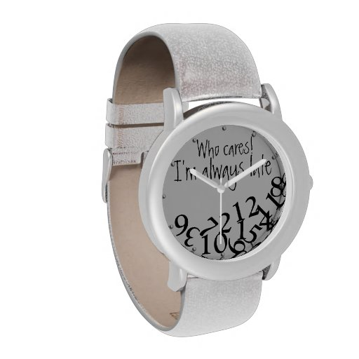Funny Who Cares, I'm Always Late Numbers Face Wristwatch