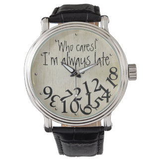 Funny Who Cares, I'm Always Late Numbers Face Watches