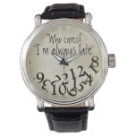 Funny Who Cares, I'm Always Late Numbers Face Wrist Watch