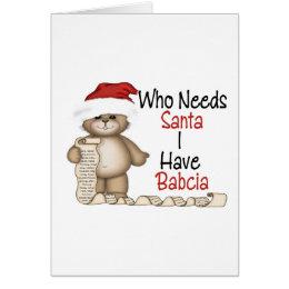Funny Who Needs Santa Babcia Card