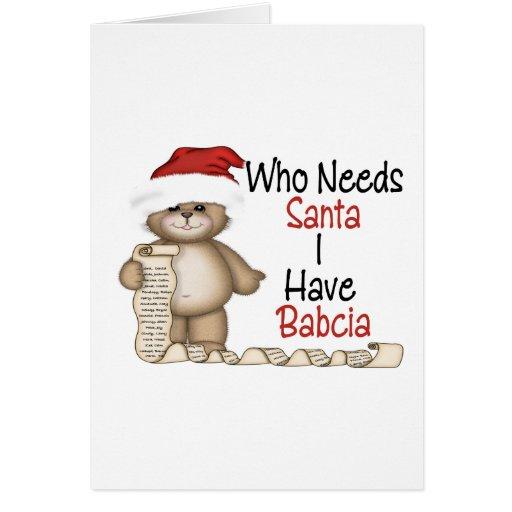 Funny Who Needs Santa Babcia Greeting Card