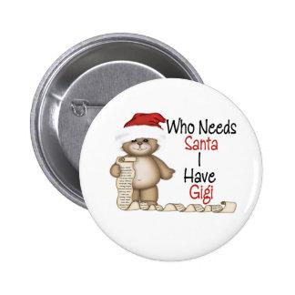 Funny Who Needs Santa Gigi 2 Inch Round Button