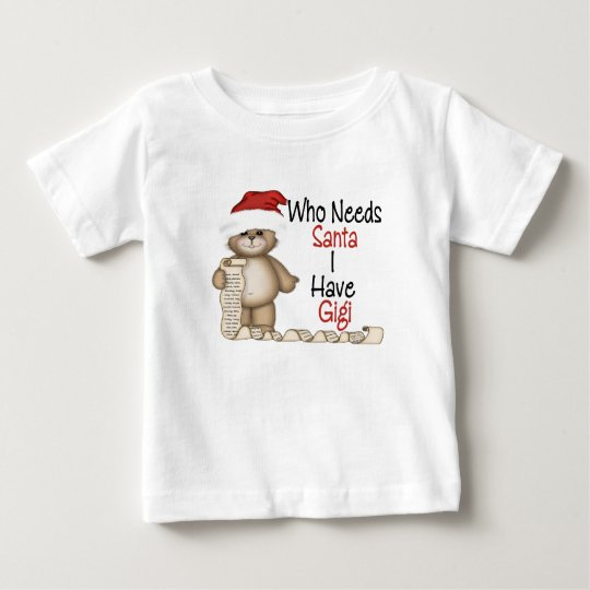 Funny Who Needs Santa Gigi Baby T-Shirt