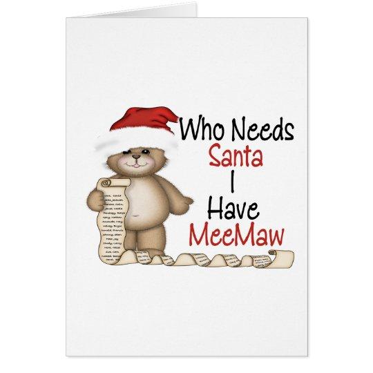 Funny Who Needs Santa Meemaw Card