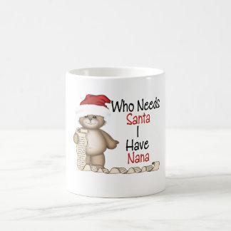 Funny Who Needs Santa Nana Classic White Coffee Mug