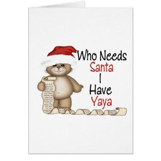 Funny Who Needs Santa Yaya Greeting Card