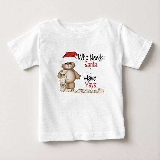 Funny Who Needs Santa Yaya Infant T-shirt