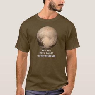 Funny Who You Callin' Dwarf Pluto Shirt