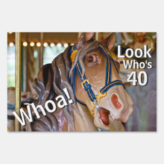 Funny Whoa! Look Who's 40 Carousel Horse Birthday Yard Sign
