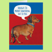 Funny Wiener Dog (Dachshund) Pointing Out Old Age Card