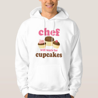 Funny Will Work for Cupcakes Chef Hoodie