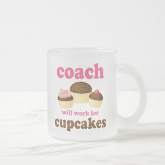Funny Will Work for Cupcakes Coach Frosted Glass Coffee Mug