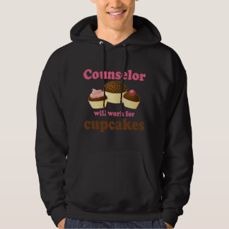 Funny Will Work for Cupcakes Counselor Hooded Sweatshirt