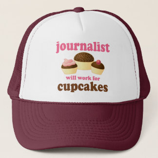 Funny Will Work for Cupcakes Journalist Trucker Hat