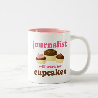 Funny Will Work for Cupcakes Journalist Two-Tone Coffee Mug
