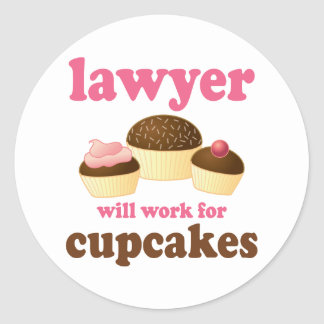Funny Will Work for Cupcakes Lawyer Classic Round Sticker