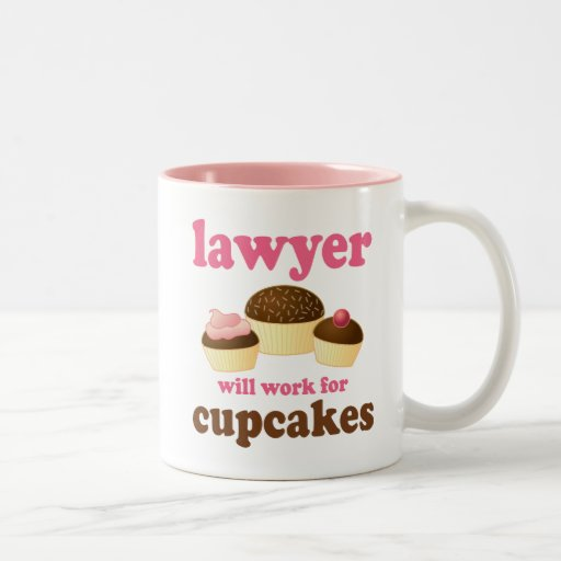 Funny Will Work for Cupcakes Lawyer Coffee Mug