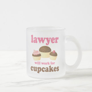 Funny Will Work for Cupcakes Lawyer Frosted Glass Coffee Mug