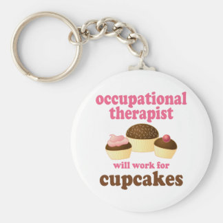 Funny Will Work for Cupcakes Occupational Therapis Basic Round Button Keychain