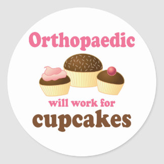 Funny Will Work for Cupcakes Orthopaedic Classic Round Sticker