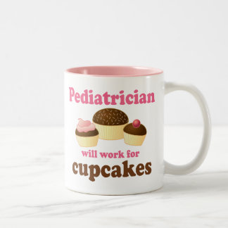 Funny Will Work for Cupcakes Pediatrician Coffee Mugs