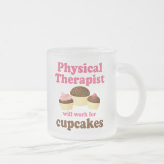 Funny Will Work for Cupcakes Physical Therapist Frosted Glass Coffee Mug