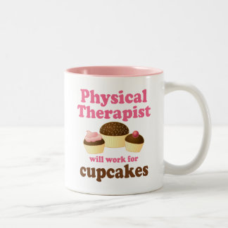 Funny Will Work for Cupcakes Physical Therapist Two-Tone Coffee Mug