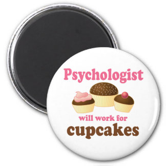 Funny Will Work for Cupcakes Psychologist 2 Inch Round Magnet