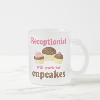 Funny Will Work for Cupcakes Receptionist Frosted Glass Coffee Mug