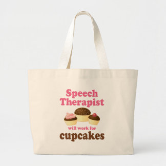 Funny Will Work for Cupcakes Speech Therapist Large Tote Bag