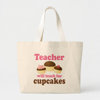 Funny Will Work for Cupcakes Teacher Large Tote Bag