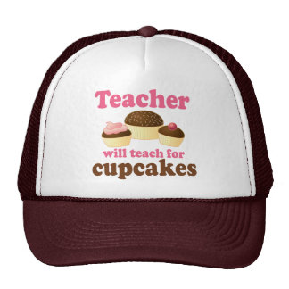 Funny Will Work for Cupcakes Teacher Trucker Hat