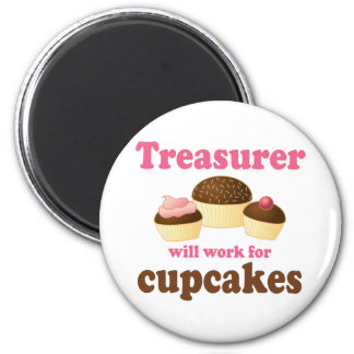 Funny Will Work for Cupcakes Treasurer Magnet