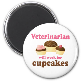 Funny Will Work for Cupcakes Veterinarian 2 Inch Round Magnet