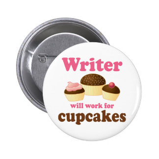 Funny Will Work for Cupcakes Writer Pinback Button