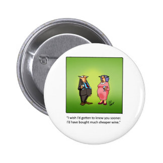 Funny Wine Gift! Pinback Button