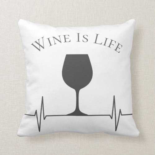 Funny Wine Is Life Novelty Throw Pillow